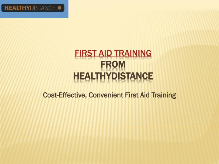 Cost effective convenient first aid training
