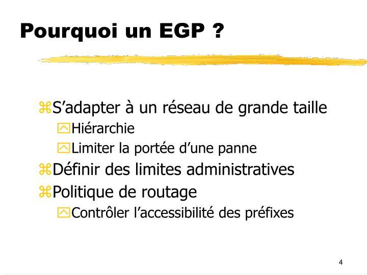 Pourquoi un EGP ?