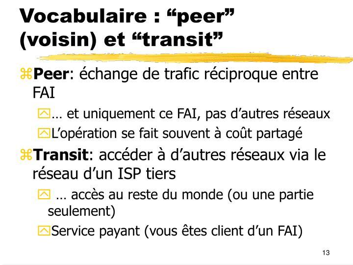 """Vocabulaire : """"peer"""" (voisin) et """"transit"""""""