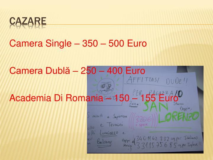 Camera Single – 350 – 500 Euro