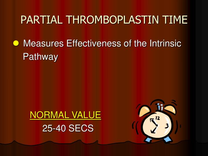 PARTIAL THROMBOPLASTIN TIME