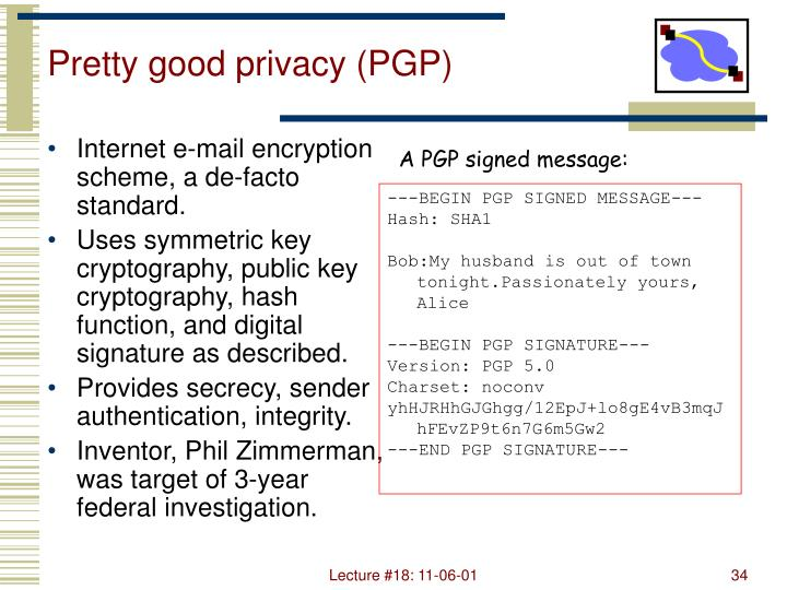 Internet e-mail encryption scheme, a de-facto standard.