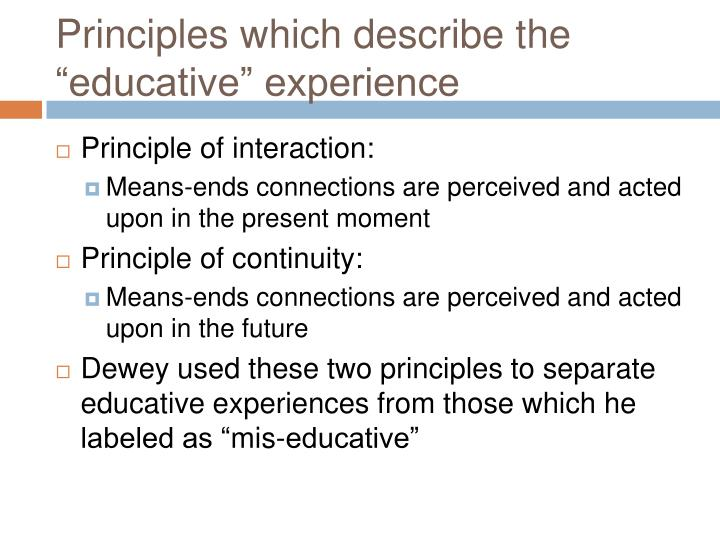 "Principles which describe the ""educative"" experience"