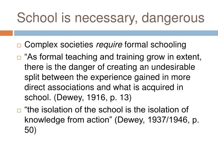 School is necessary, dangerous