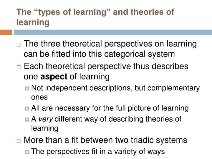 "The ""types of learning"" and theories of learning"