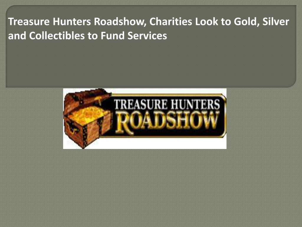 Treasure Hunters Roadshow, Charities Look to Gold, Silver and Collectibles to Fund Services