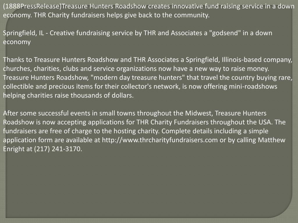 (1888PressRelease)Treasure Hunters Roadshow creates innovative fund raising service in a down economy. THR Charity fundraisers helps give back to the community.