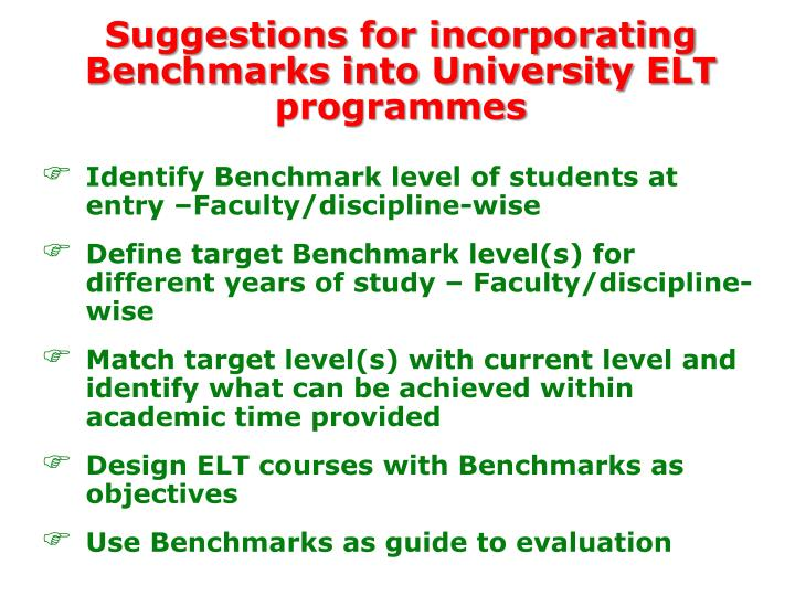 Suggestions for incorporating Benchmarks into University ELT