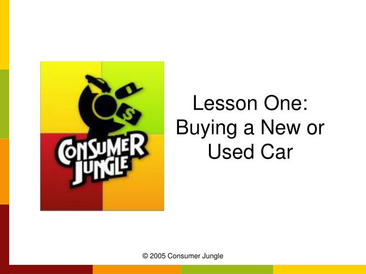 Lesson one buying a new or used car