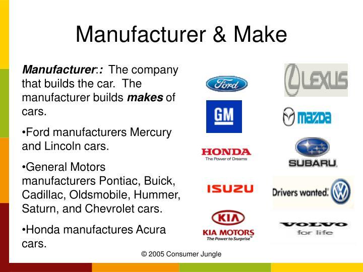 Manufacturer & Make