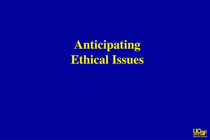 Anticipating Ethical Issues