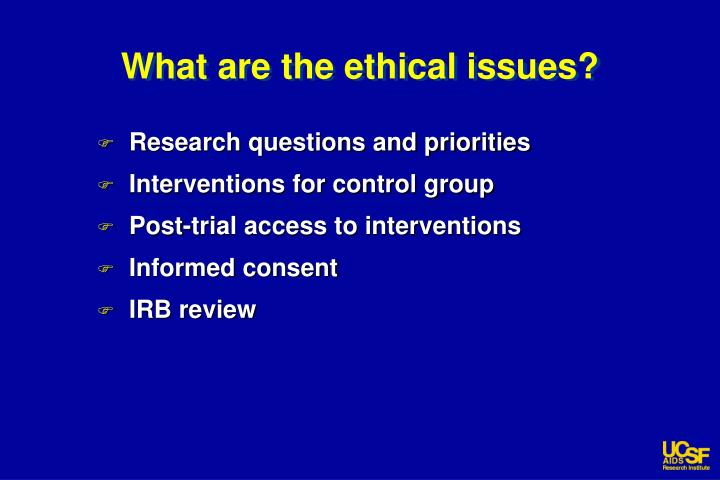 What are the ethical issues?