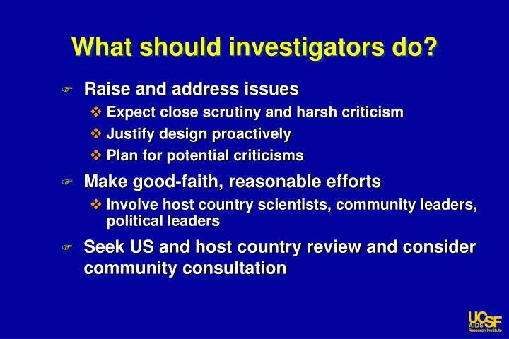 What should investigators do?