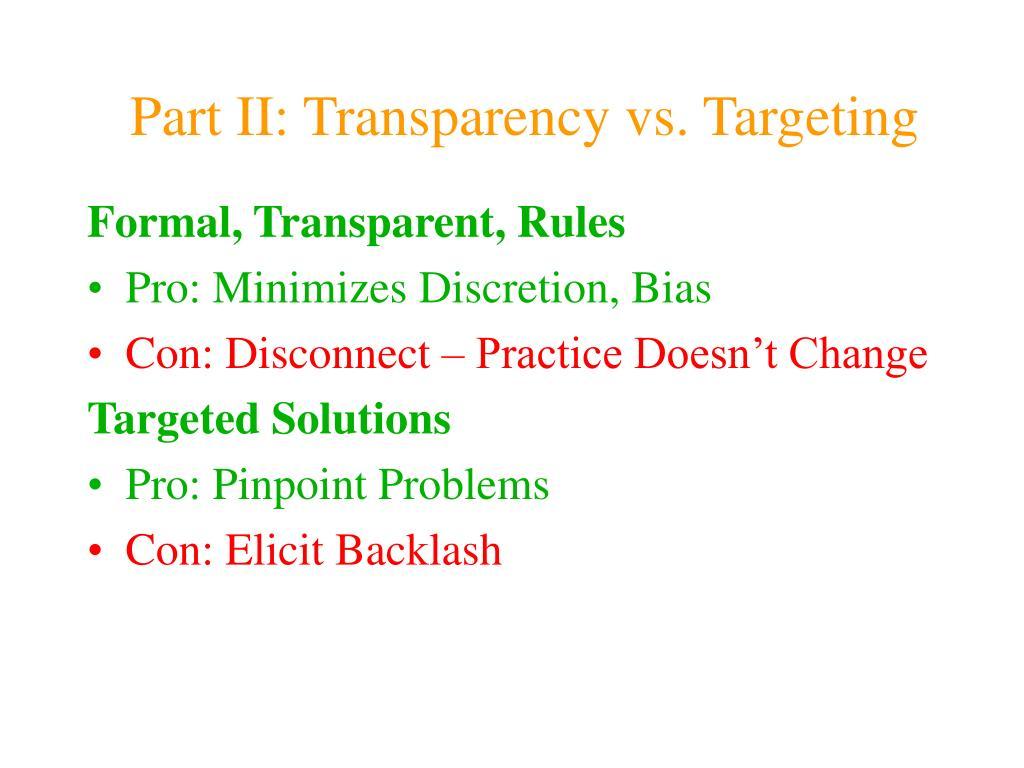 Part II: Transparency vs. Targeting