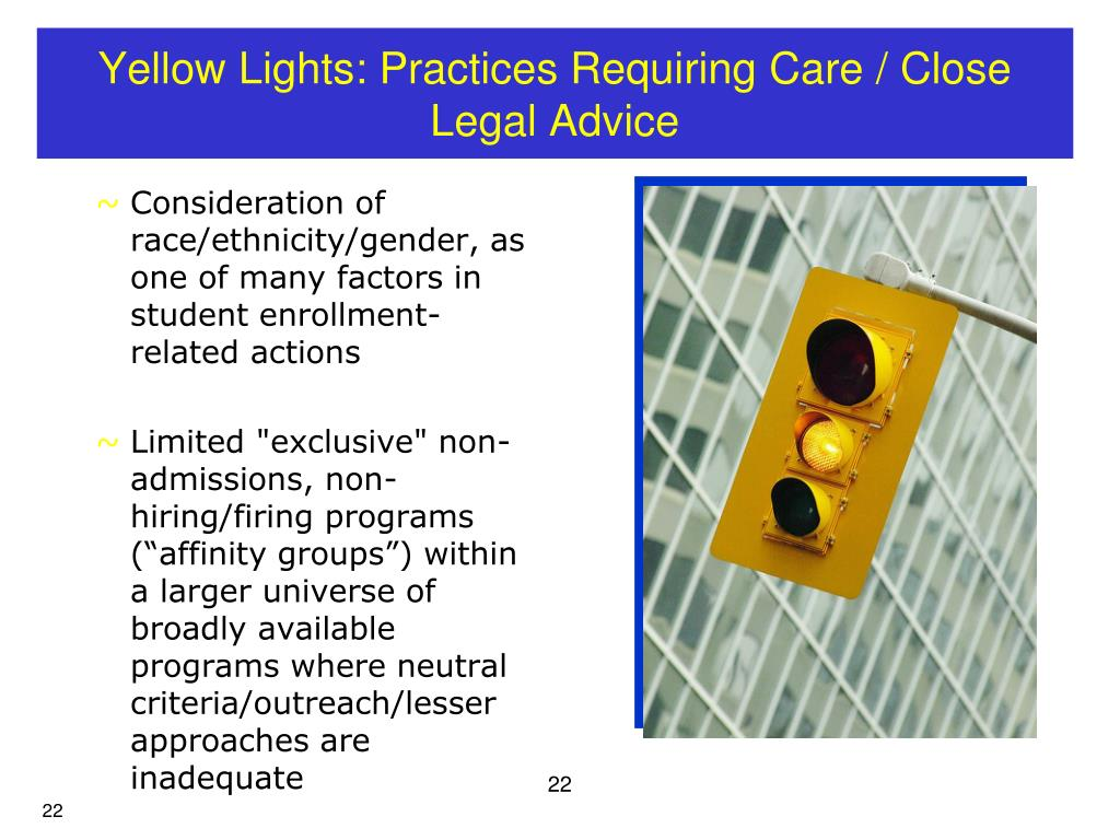 Yellow Lights: Practices Requiring Care / Close Legal Advice