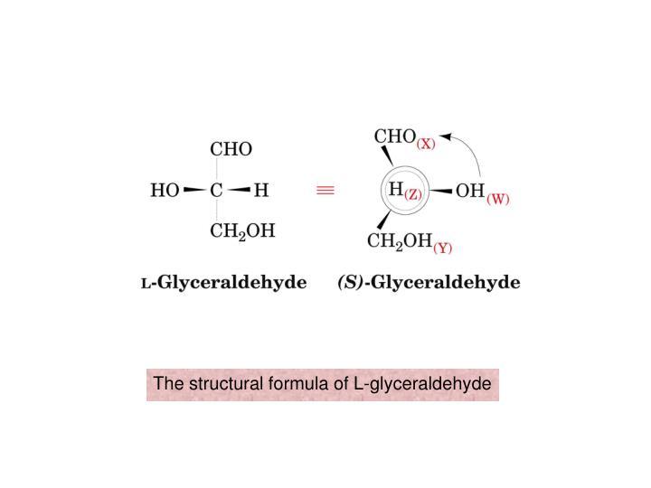 The structural formula of L-glyceraldehyde