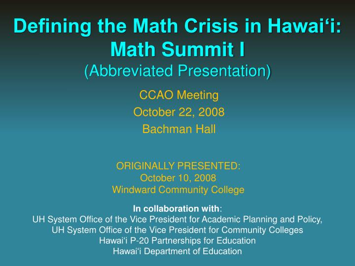 Defining the Math Crisis in Hawai'i: Math Summit I