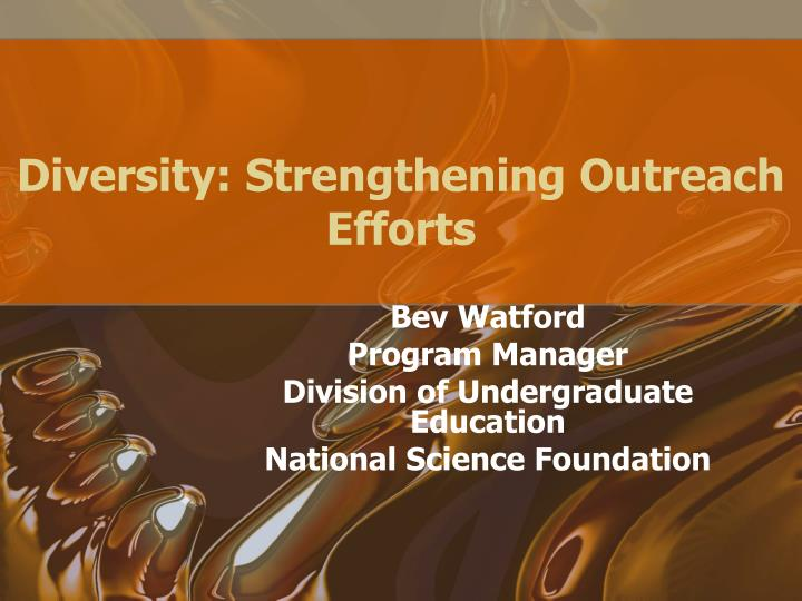 Diversity strengthening outreach efforts