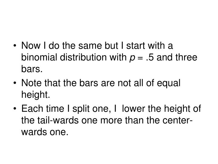 Now I do the same but I start with a binomial distribution with