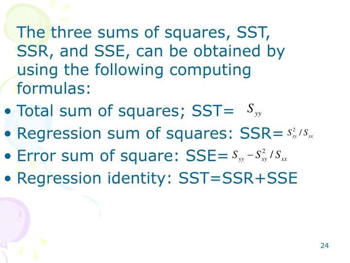 The three sums of squares, SST, SSR, and SSE, can be obtained by using the following computing formulas: