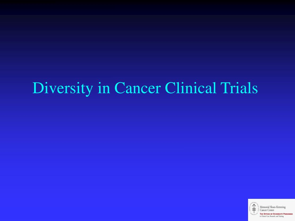 Diversity in Cancer Clinical Trials