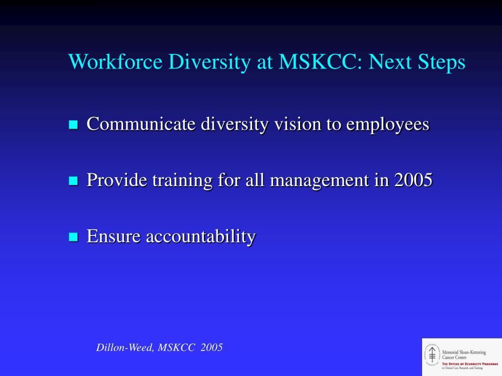 Workforce Diversity at MSKCC: Next Steps