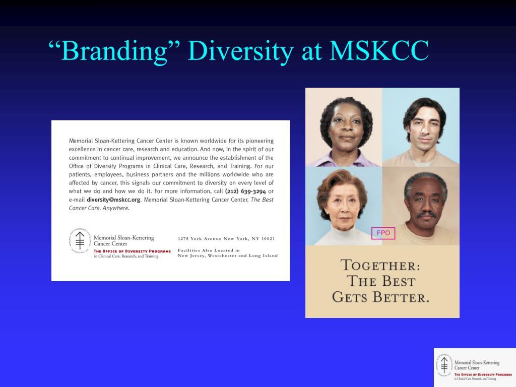 """""""Branding"""" Diversity at MSKCC"""