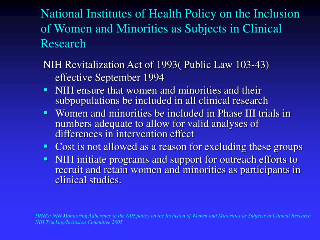 National Institutes of Health Policy on the Inclusion of Women and Minorities as Subjects in Clinical Research