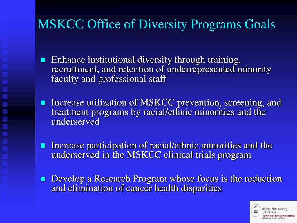 MSKCC Office of Diversity Programs Goals