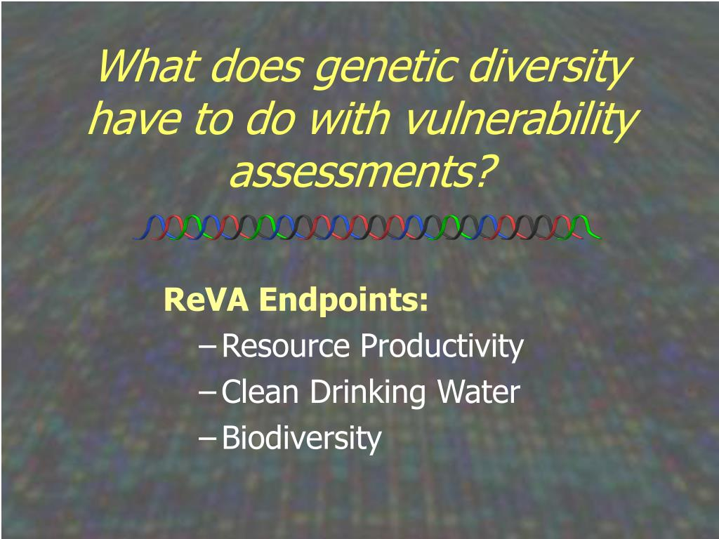 What does genetic diversity have to do with vulnerability assessments?