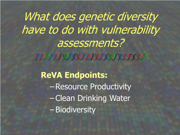 What does genetic diversity have to do with vulnerability assessments