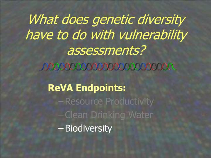What does genetic diversity have to do with vulnerability assessments3