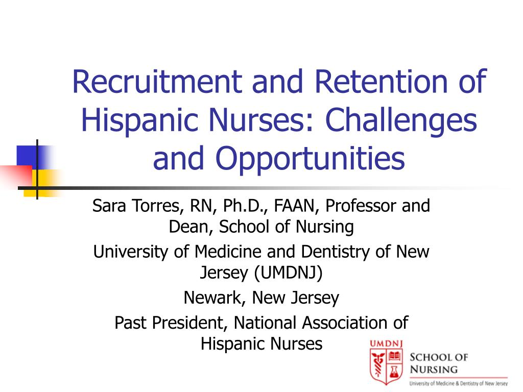 Recruitment and Retention of Hispanic Nurses: Challenges and Opportunities
