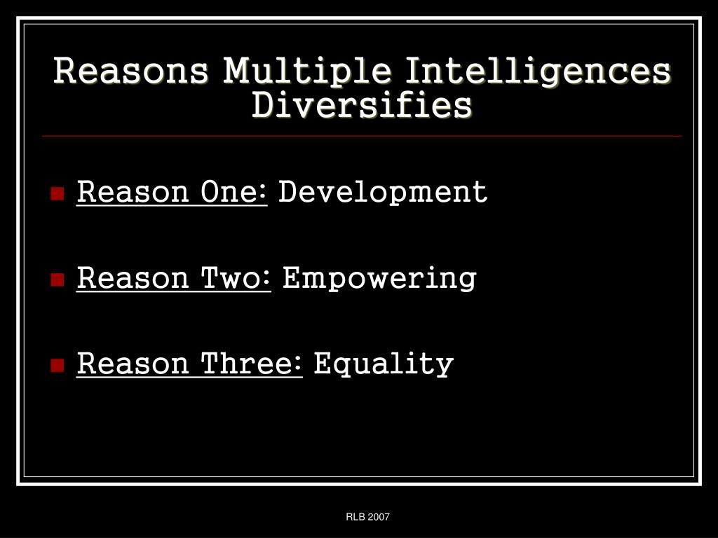 Reasons Multiple Intelligences Diversifies
