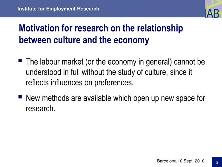 Motivation for research on the relationship between culture and the economy l.jpg