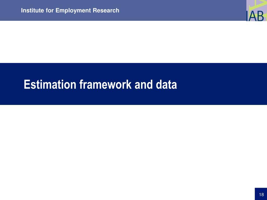 Estimation framework and data