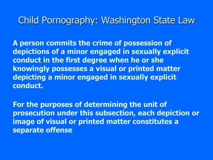 Explain washington state law pornography join. agree