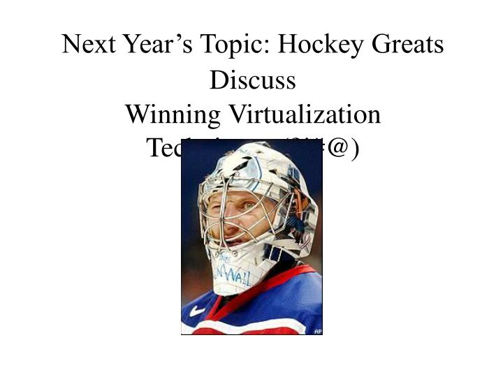 Next Year's Topic: Hockey Greats Discuss