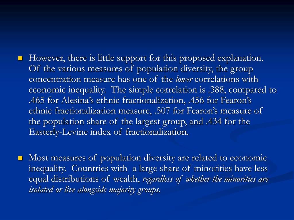 However, there is little support for this proposed explanation.  Of the various measures of population diversity, the group concentration measure has one of the