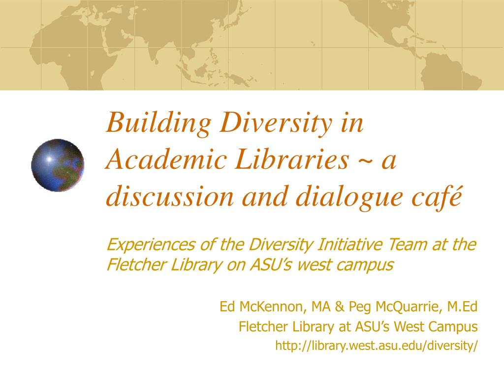 Building Diversity in Academic Libraries ~ a discussion and dialogue café