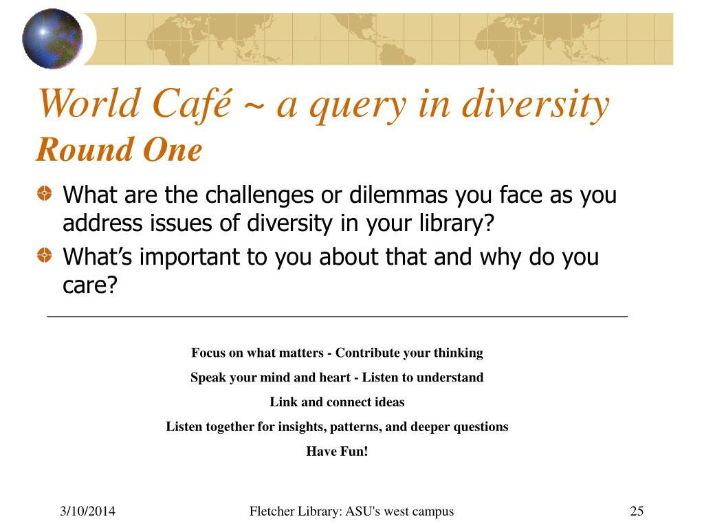 World Café ~ a query in diversity