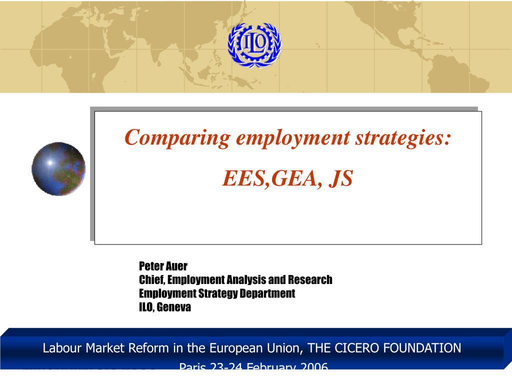 Comparing employment strategies: