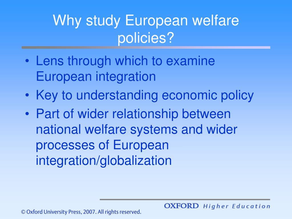 Why study European welfare policies?