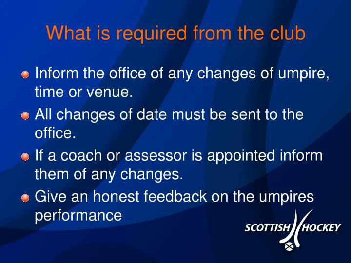 What is required from the club