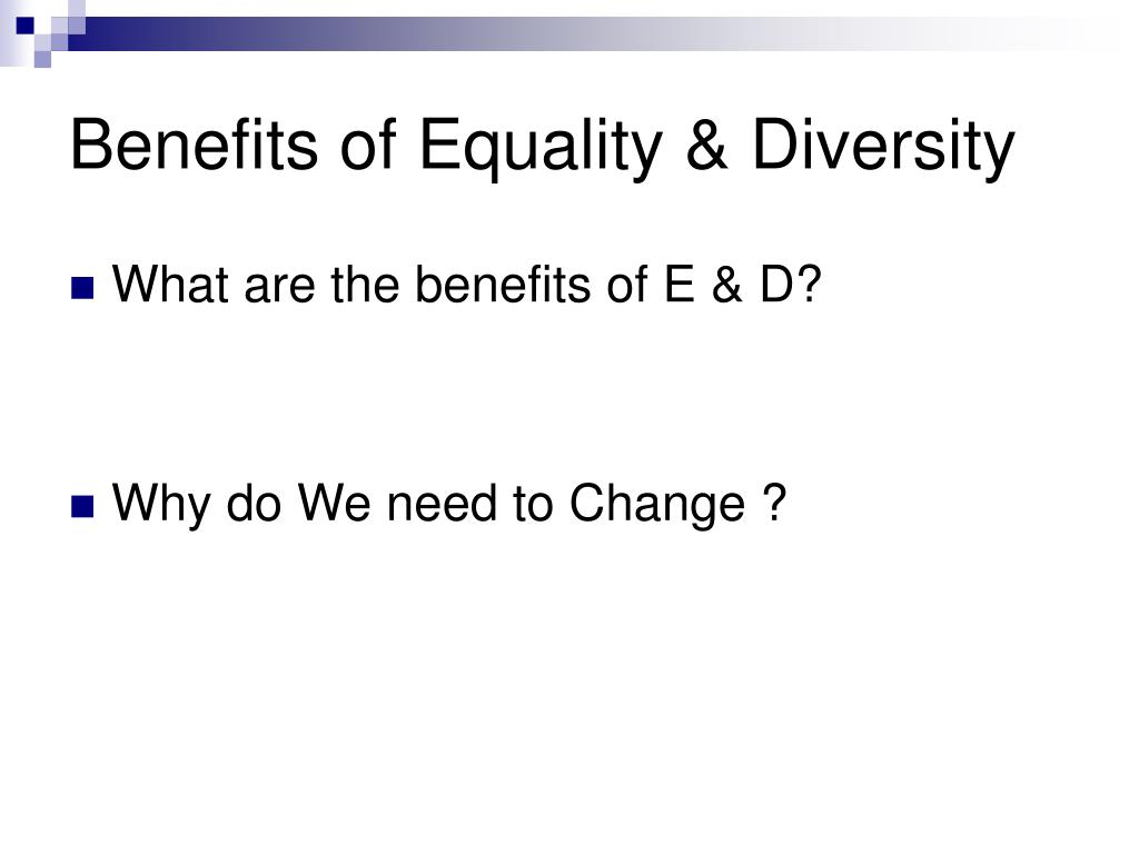 Benefits of Equality & Diversity