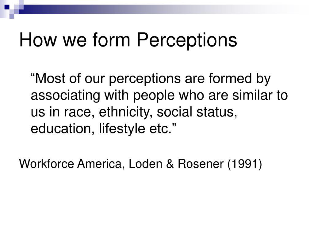 How we form Perceptions
