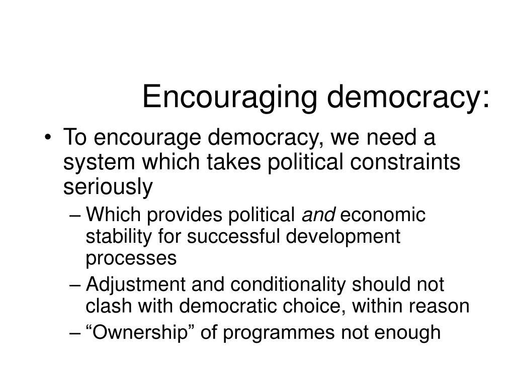 Encouraging democracy: