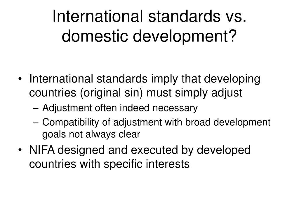 International standards vs. domestic development?