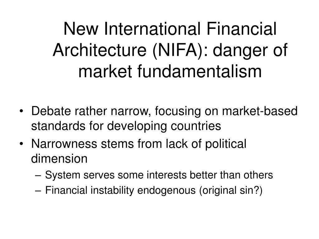 New International Financial Architecture (NIFA): danger of market fundamentalism