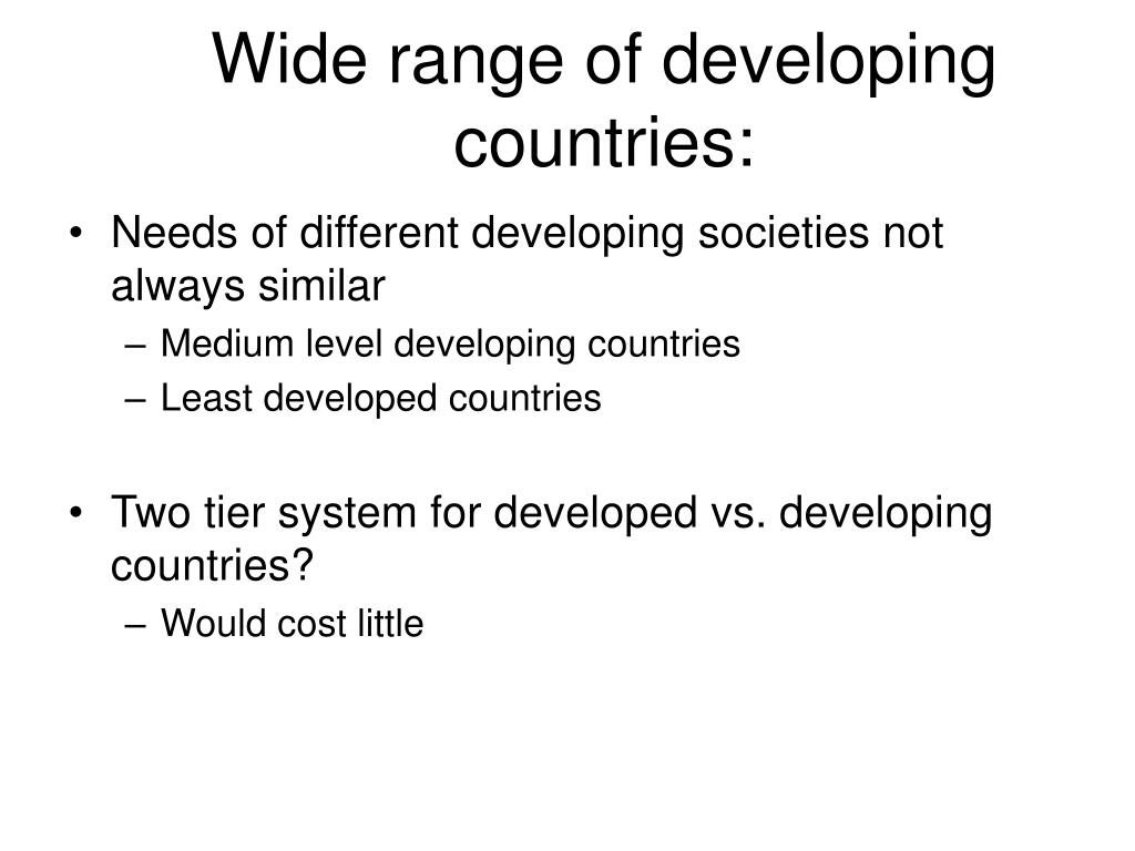 Wide range of developing countries: